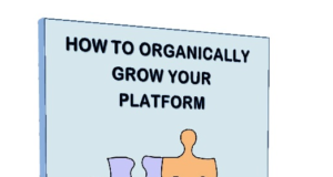 """How to organically grow your platform"""